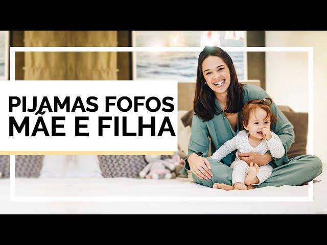 Pijamas FOFOS Mãe & Filha para as férias das crianças em casa - Closet da Mari