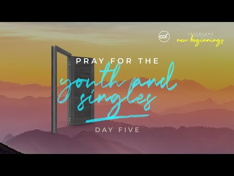 INTERCEDE: New Beginnings Day 5- Pray for the Youth and Singles