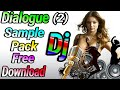 Dj Dialogue Mix Hindi Sample Pack Free Download 2017 Collection (2)