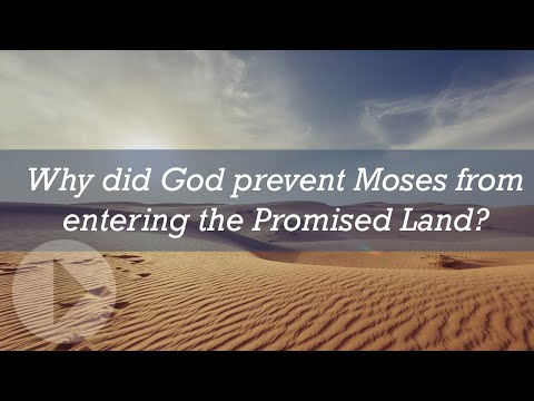 Why did God prevent Moses from entering the Promised Land?