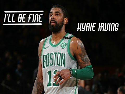 Kyrie Irving Mix- 'I'll Be Fine' ᴴ ᴰ