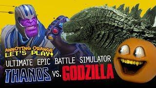 Ultimate Epic Battle Simulator:  THANOS vs GODZILLA!! [Annoying Orange]