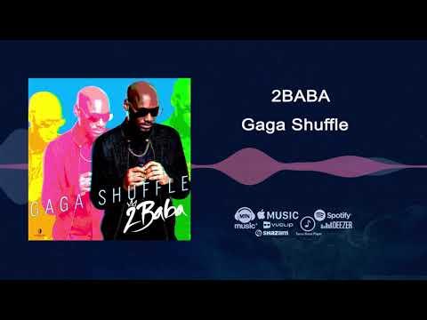 2Baba - Gaga Shuffle [Official Audio]
