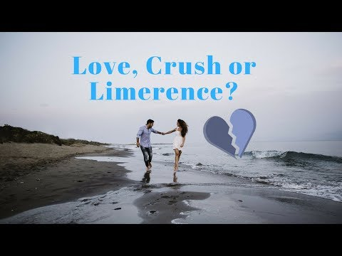 How to get over someone.... is it love, a crush or  Limerence?
