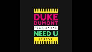 Duke Dumont - Need U (100%) (feat. A*M*E) (Waze & Odyssey Remix) music video