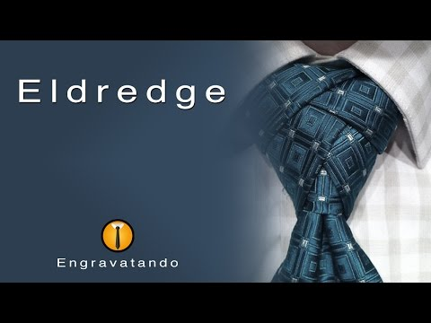 Tutorial de Gravata | Nó Eldredge (видео)