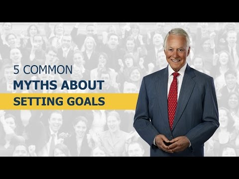 Brian Tracy: 5 Common Myths About Setting Goals