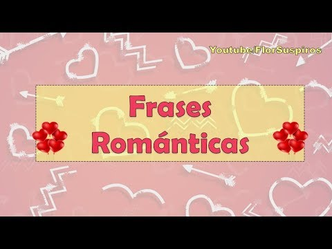 Frases romanticas - Frases Románticas
