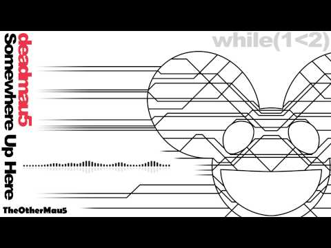 Deadmau5 – Somewhere Up Here