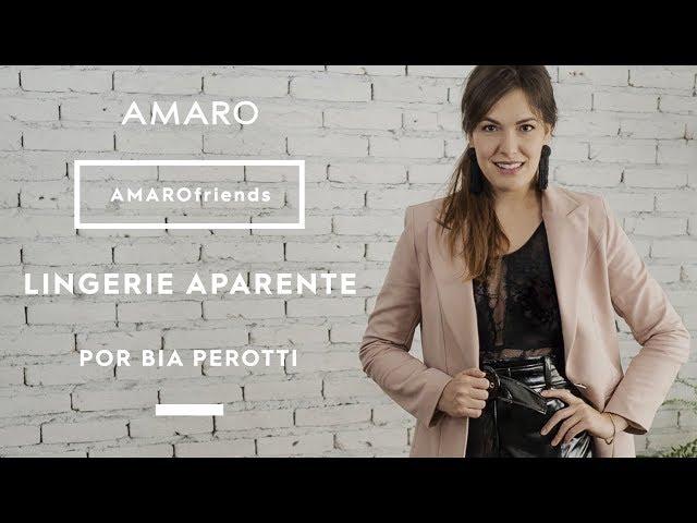 AMARO friends | Como Usar Lingerie Aparente por Bia Perotti - Amaro