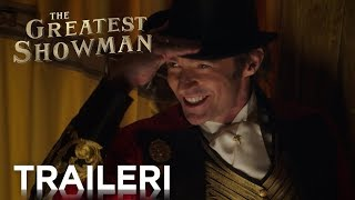 THE GREATEST SHOWMAN- traileri