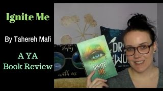 Ignite Me (A YA Book Review)