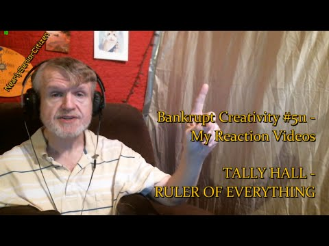 TALLY HALL - RULER OF EVERYTHING : Bankrupt Creativity #511 - My Reaction Videos