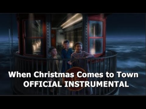 The Polar Express - When Christmas Comes To Town - Official Instrumental