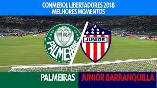 Video Melhores Momentos - Palmeiras 3 x 1 Junior Barranquilla - Libertadores - 16/05/2018 MP3, 3GP, MP4, WEBM, AVI, FLV Mei 2018
