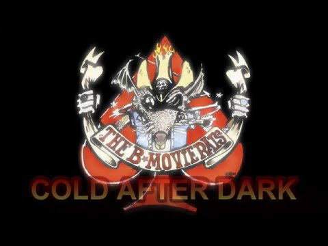 B MOVIE RATS - Cold After Dark (lyrics)