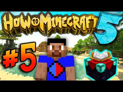 ENCHANTING TIME! - How To Minecraft S5 #5 (видео)