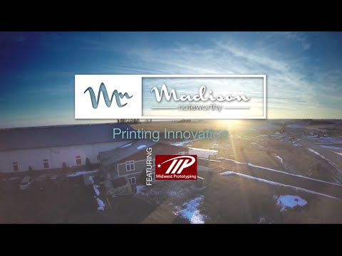 Madison Noteworthy:  Featuring - Midwest Prototyping