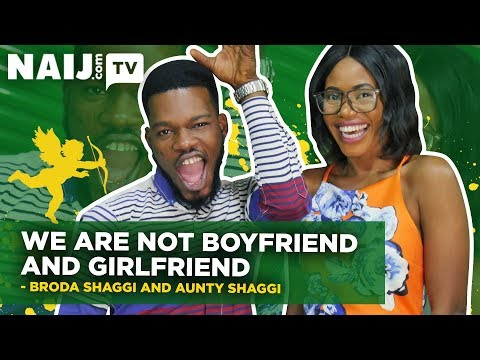 Broda Shaggi And Aunty Shaggi - We Are Not Lovers! Nigeria Star Chat | Legit Tv