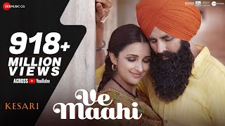 Video Ve Maahi | Kesari | Akshay Kumar & Parineeti Chopra | Arijit Singh & Asees Kaur | Tanishk Bagchi MP3, 3GP, MP4, WEBM, AVI, FLV September 2019