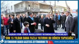 Başkan Aydın Sümer Sakinleri ile kucaklaştı