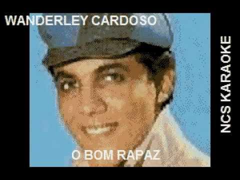 KARAOKE WANDERLEY CARDOSO O BOM RAPAZ.flv