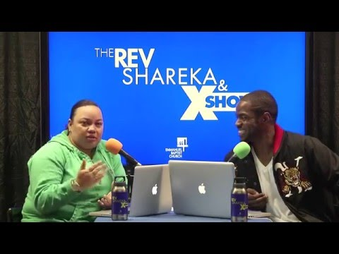 The Rev. Shareka & X Show (season 2, episode 7 | 3.10.16)