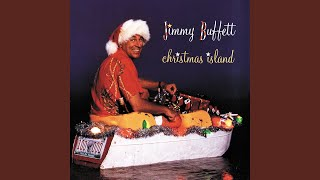 Provided to YouTube by Universal Music Group International Christmas Island · Jimmy Buffett Christmas Island ℗ 1996 Geffen Records Released on: 1996-01-01 Pr...