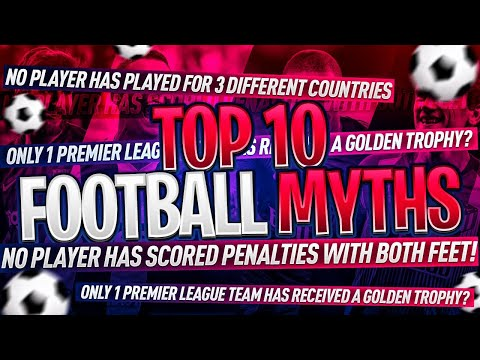 NEW FOOTBALL MYTHS!