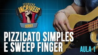 Pizzicato Simples e Sweep Finger (Técnicas Incríveis)