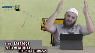 28.) Seria me këshilla gjatë muajit Ramazan - Hoxhë Enes Goga