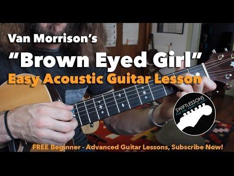Easy Beginner Guitar Songs – Van Morrison – Brown Eyed Girl FULL LESSON, Chords, Tabs and Lyrics