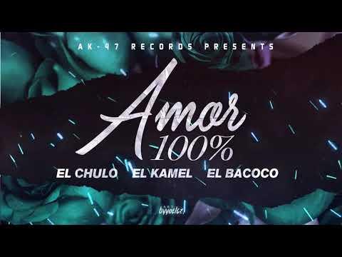 El Chulo x El Kamel x El Bacoco - Amor 100%