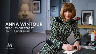 Anna Wintour Teaches Creativity and Leadership | Official Trailer | MasterClass