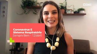 Programa Sempre Bem - Coronavírus E Sistema Respiratório – 12/abril