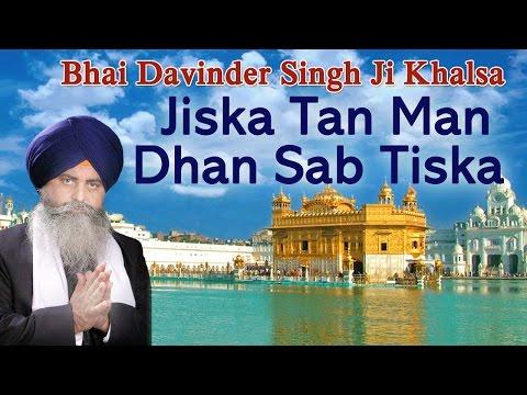 Video Jiska Tan Man Dhan Sab Tiska I Bhai Davinder Singh Ji Khalsa I Gurbani | Bhakti Sansaar download in MP3, 3GP, MP4, WEBM, AVI, FLV January 2017
