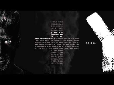 Majk Spirit - Slovo (+ Čistychov, Ben Cristovao, prod. The Glowsticks)