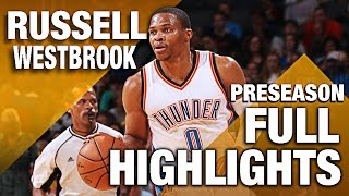 Russell Westbrook FULL Highlights From Preseason! (5 Games) by NBA