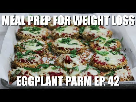 Meal Prep For Weight Loss |  Eggplant Parmesan | Vegetarian Meal