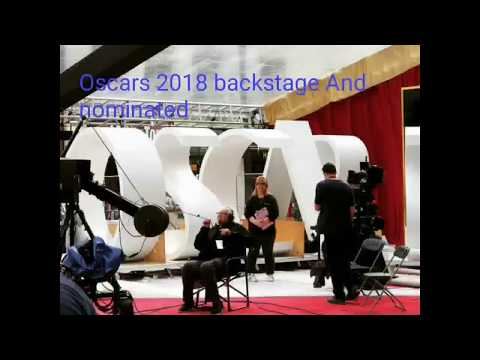 Oscars 2018 , backstage And nominated