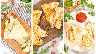 3 Easy Quesadilla Recipes | 15 Minute Dinner Ideas by The Domestic Geek