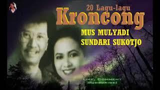 Video 20 Lagu lagu Kroncong   Mus Mulyadi   Sundari Sukotjo MP3, 3GP, MP4, WEBM, AVI, FLV Juli 2019