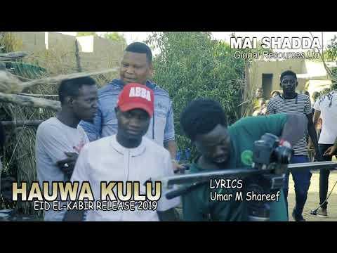 HAUWA KULU Duniya ta Isheni By Umar M Shareef Making