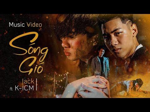 SÓNG GIÓ | K-ICM x JACK | OFFICIAL MUSIC VIDEO - Thời lượng: 5:51.