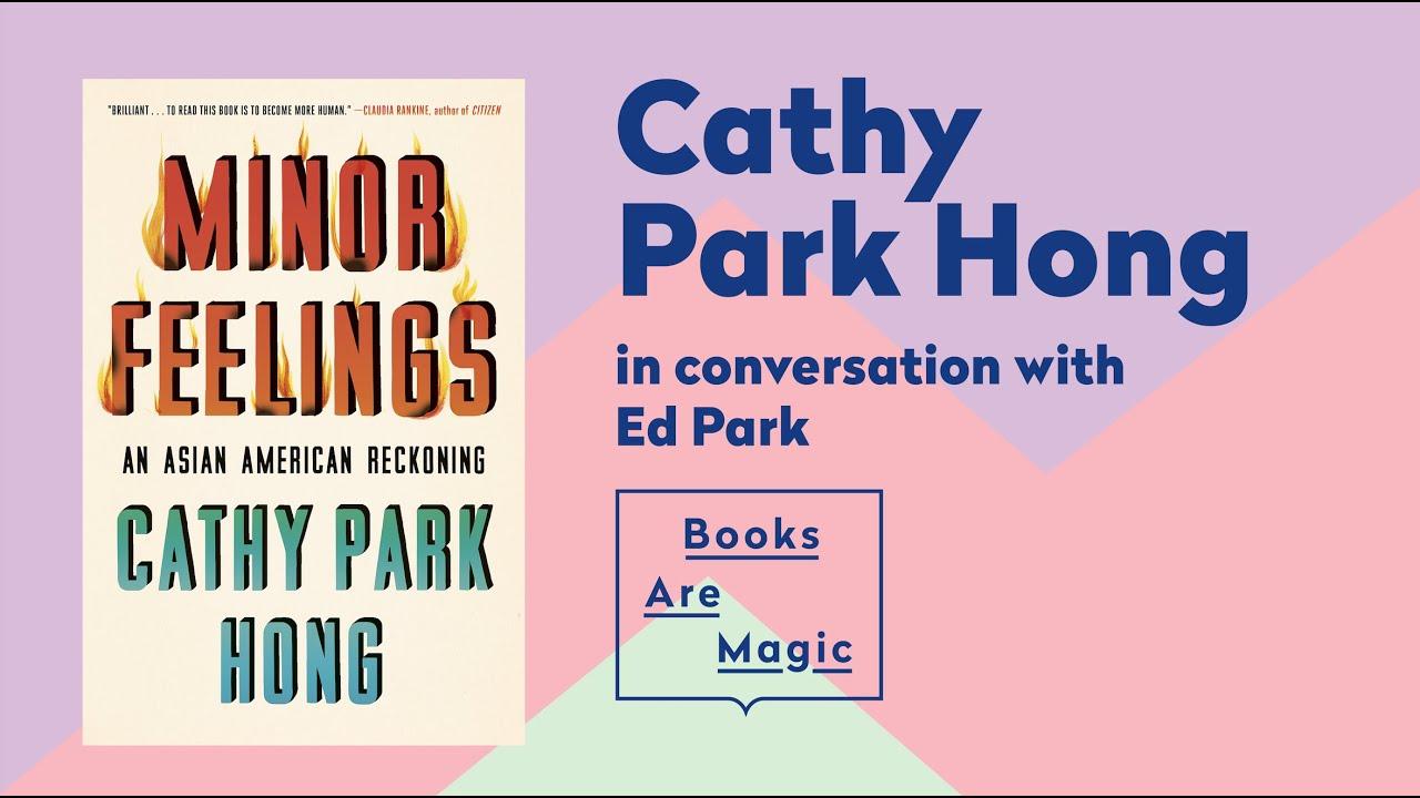 MINOR FEELINGS | Cathy Park Hong & Ed Park at Books are Magic