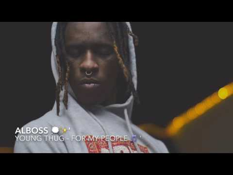 YOUNG THUG - FOR MY PEOPLE 🎵 '