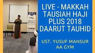 Video Yusuf Mansur Aa Gym Terbaru Tausiah Live Makkah Haji 2018 MP3, 3GP, MP4, WEBM, AVI, FLV Mei 2019