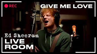 "Video Ed Sheeran - ""Give Me Love"" captured in The Live Room MP3, 3GP, MP4, WEBM, AVI, FLV Juli 2018"