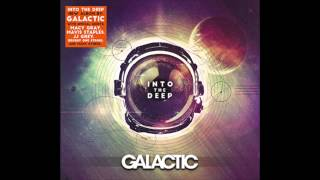 Galactic - Right On (Into The Deep)