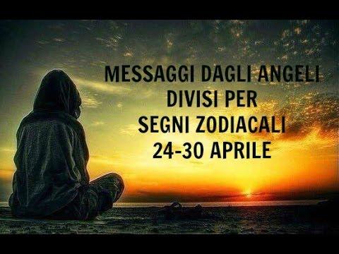 Messaggi Angelici divisi per Segno Zodiacale ★ Settimana dal 24 al 30 aprile 2017